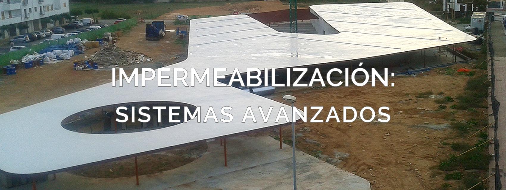 Sistemas Avanzados de Impermeabilización y Aislamiento Térmico